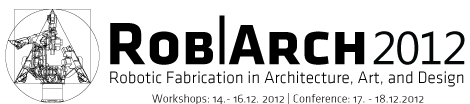 Rob|Arch 2012: Robotic Fabrication in Architecture, Art, and Design